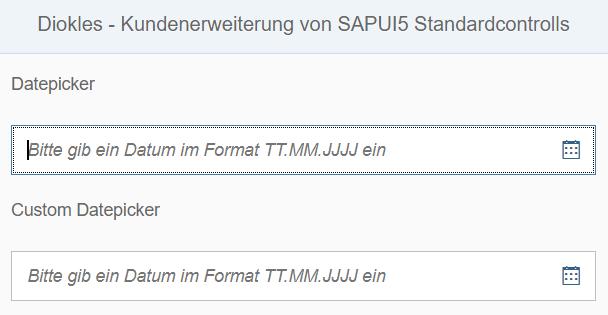 Testen des Kunden DatePicker -  Kundenerweiterungen von SAPUI5 Controls